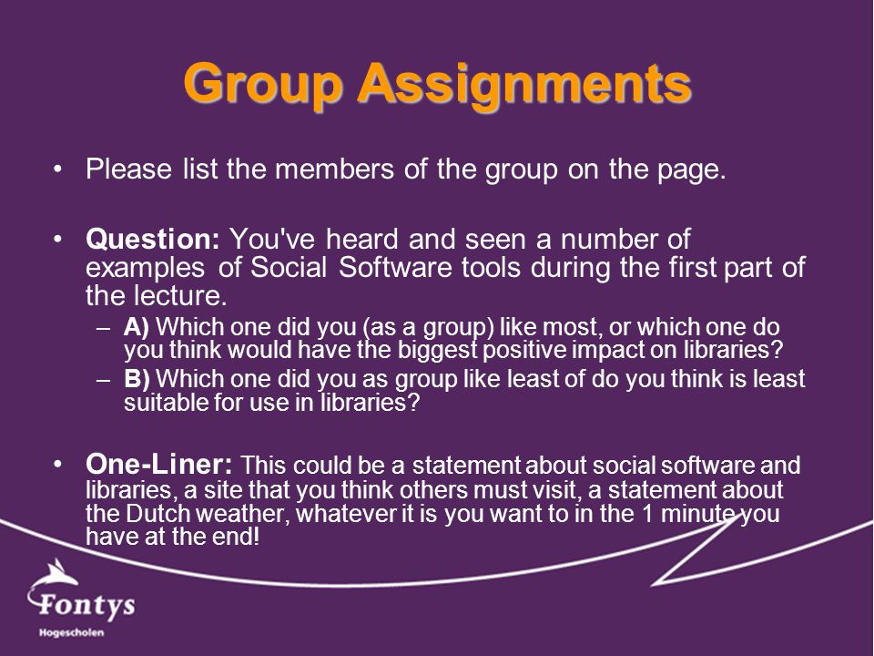 Group Assignments Please list the members of the group on the page.