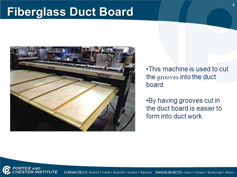 9 Fiberglass Duct Board This machine is used to cut the grooves into the duct board.
