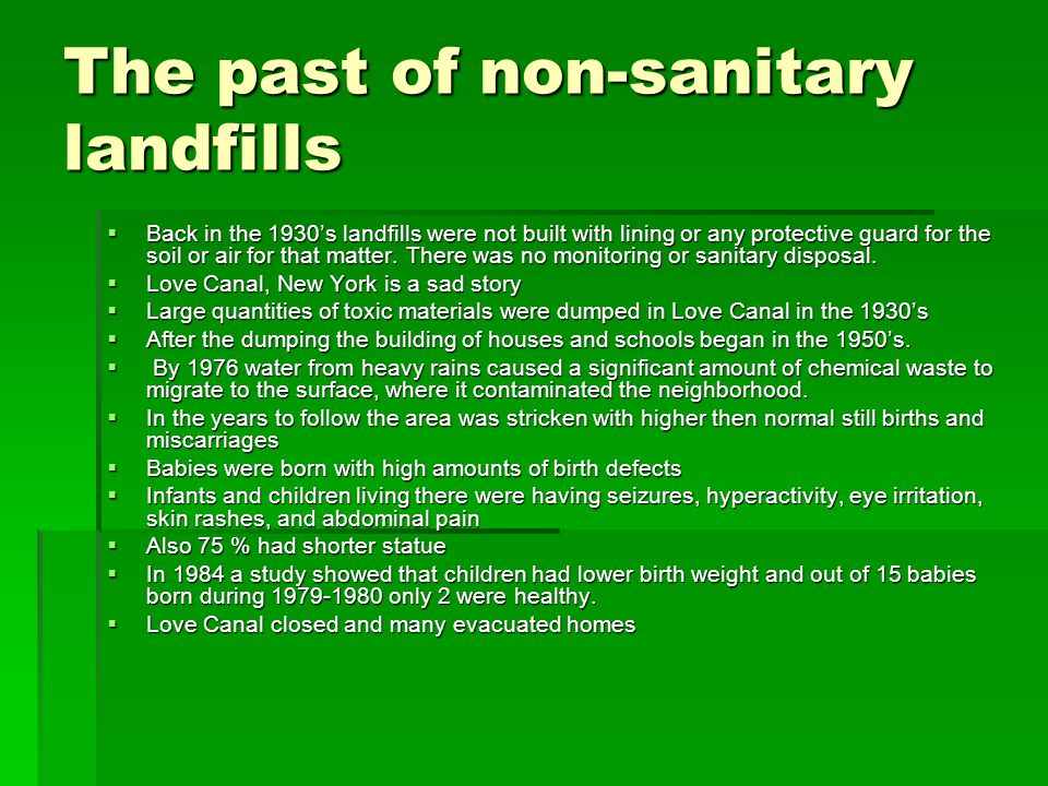 The past of non-sanitary landfills  Back in the 1930's landfills were not built with lining or any protective guard for the soil or air for that matter.