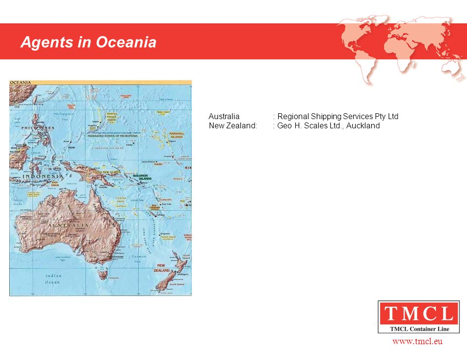 www.tmcl.eu Agents in Oceania Australia: Regional Shipping Services Pty Ltd New Zealand:: Geo H. Scales Ltd., Auckland