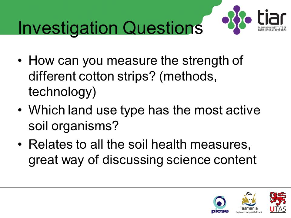 Investigation Questions How can you measure the strength of different cotton strips.