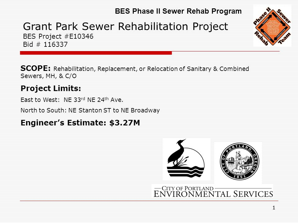 11 Grant Park Sewer Rehabilitation Project BES Project #E10346 Bid # 116337 SCOPE: Rehabilitation, Replacement, or Relocation of Sanitary & Combined S