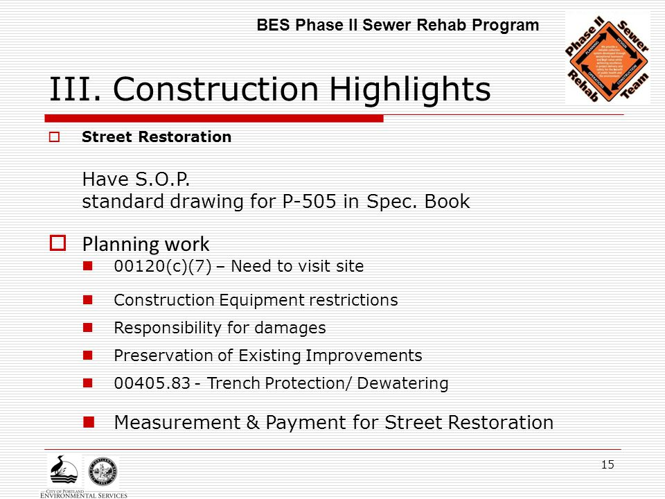 15 III. Construction Highlights  Street Restoration Have S.O.P. standard drawing for P-505 in Spec. Book  Planning work 00120(c)(7) – Need to visit