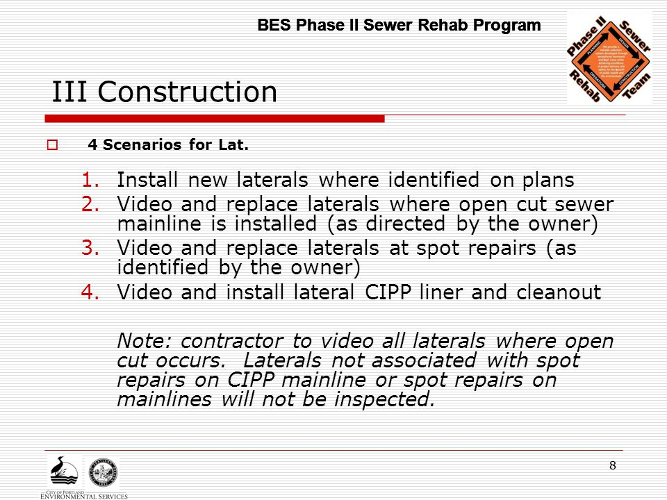 88 III Construction  4 Scenarios for Lat. 1.Install new laterals where identified on plans 2.Video and replace laterals where open cut sewer mainline