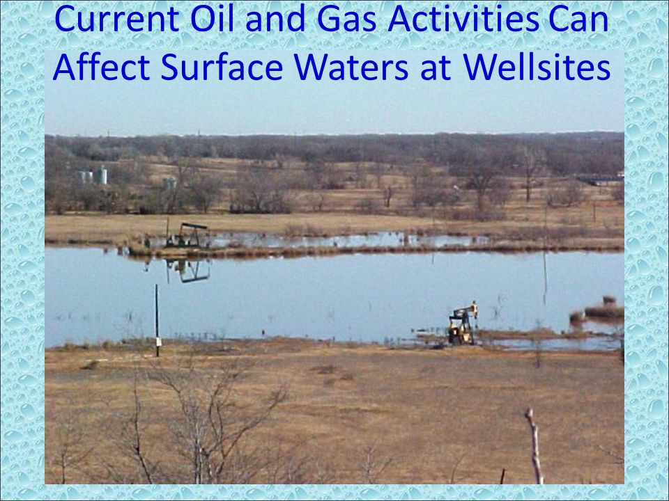 Current Oil and Gas Activities Can Affect Surface Waters at Wellsites