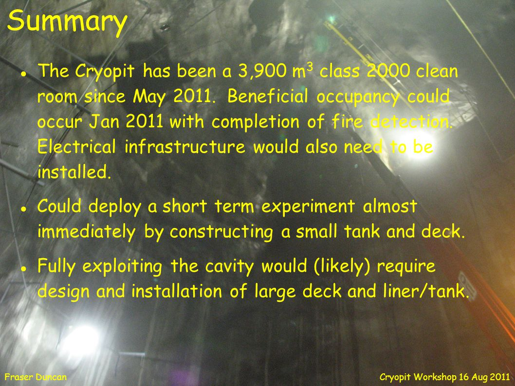 The Cryopit has been a 3,900 m 3 class 2000 clean room since May 2011.