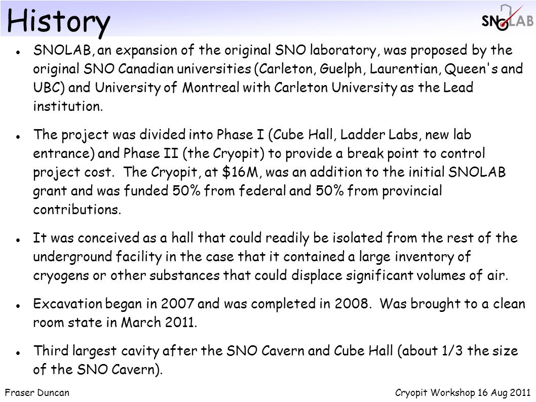 SNOLAB, an expansion of the original SNO laboratory, was proposed by the original SNO Canadian universities (Carleton, Guelph, Laurentian, Queen s and UBC) and University of Montreal with Carleton University as the Lead institution.