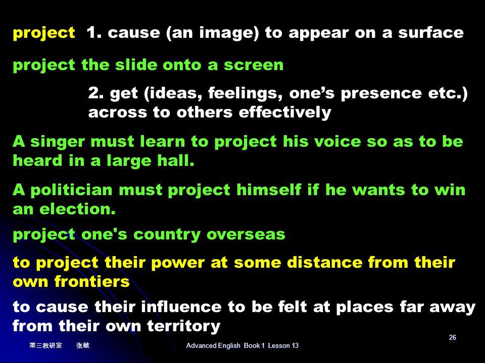第三教研室 张敏 Advanced English Book 1 Lesson 13 25 that is not the only purpose of the Russians there is more to it than that for the Russians The former allies are now sworn enemies.