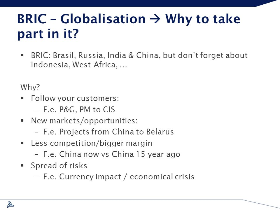 BRIC – Globalisation  Why to take part in it.