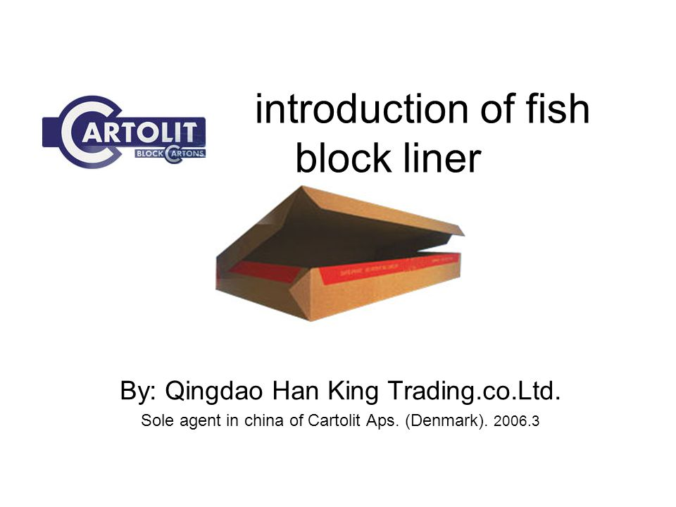 introduction of fish block liner By: Qingdao Han King Trading.co.Ltd.