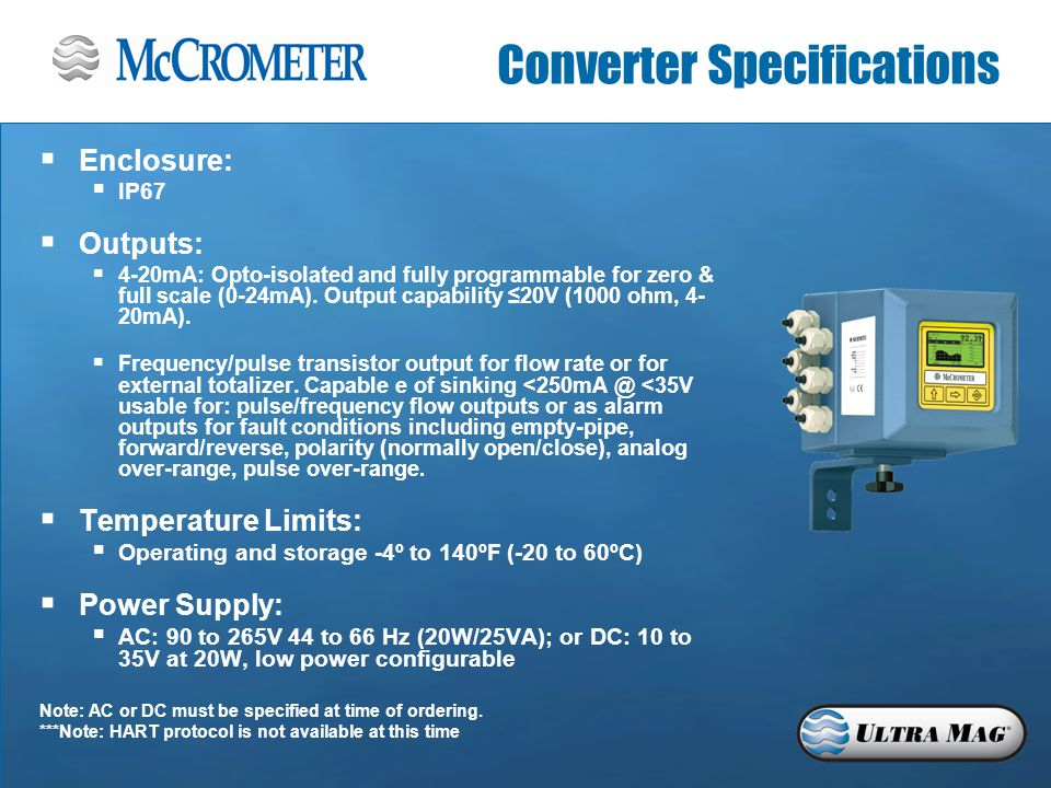 Converter Specifications  Enclosure:   IP67  Outputs:   4-20mA: Opto-isolated and fully programmable for zero & full scale (0-24mA).