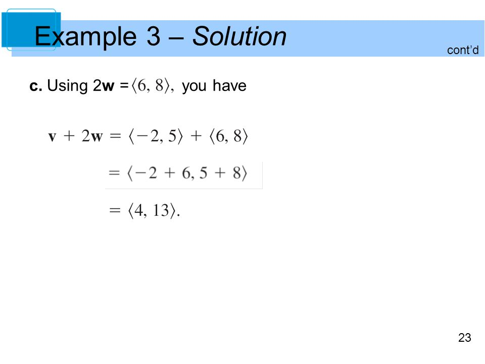23 Example 3 – Solution c. Using 2w = you have cont'd