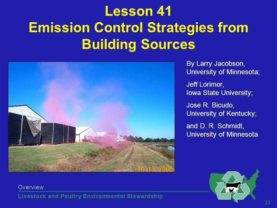23 Overview Lesson 41 Emission Control Strategies from Building Sources By Larry Jacobson, University of Minnesota; Jeff Lorimor, Iowa State University; Jose R.