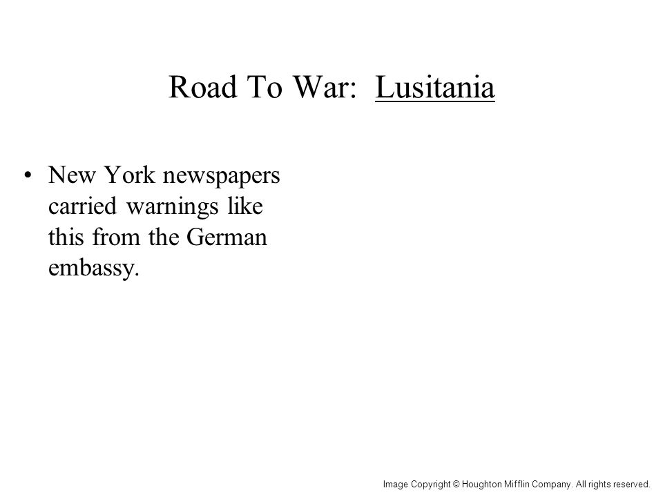 Road To War: Lusitania Americans were warned not to go on ship. Lusitania (British passenger liner)