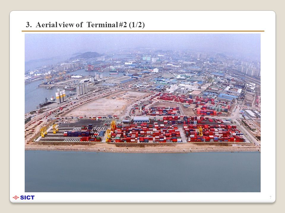 3. Aerial view of Terminal #2 (1/2) 7
