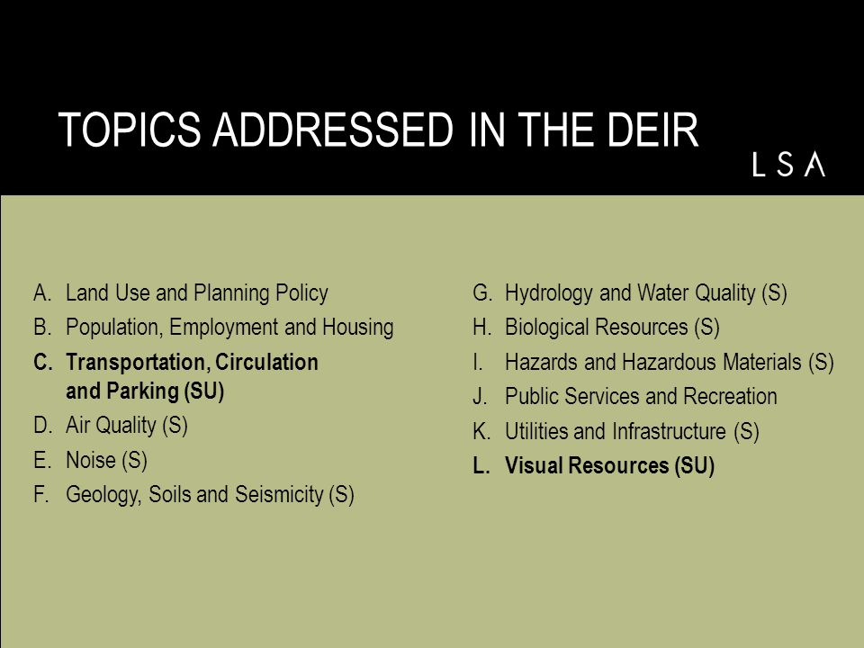TOPICS ADDRESSED IN THE DEIR A.Land Use and Planning Policy B.