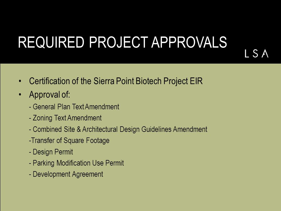 Certification of the Sierra Point Biotech Project EIR Approval of: - General Plan Text Amendment - Zoning Text Amendment - Combined Site & Architectural Design Guidelines Amendment -Transfer of Square Footage - Design Permit - Parking Modification Use Permit - Development Agreement REQUIRED PROJECT APPROVALS