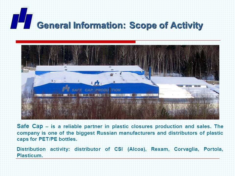 General Information: Scope of Activity Safe Cap – is a reliable partner in plastic closures production and sales.