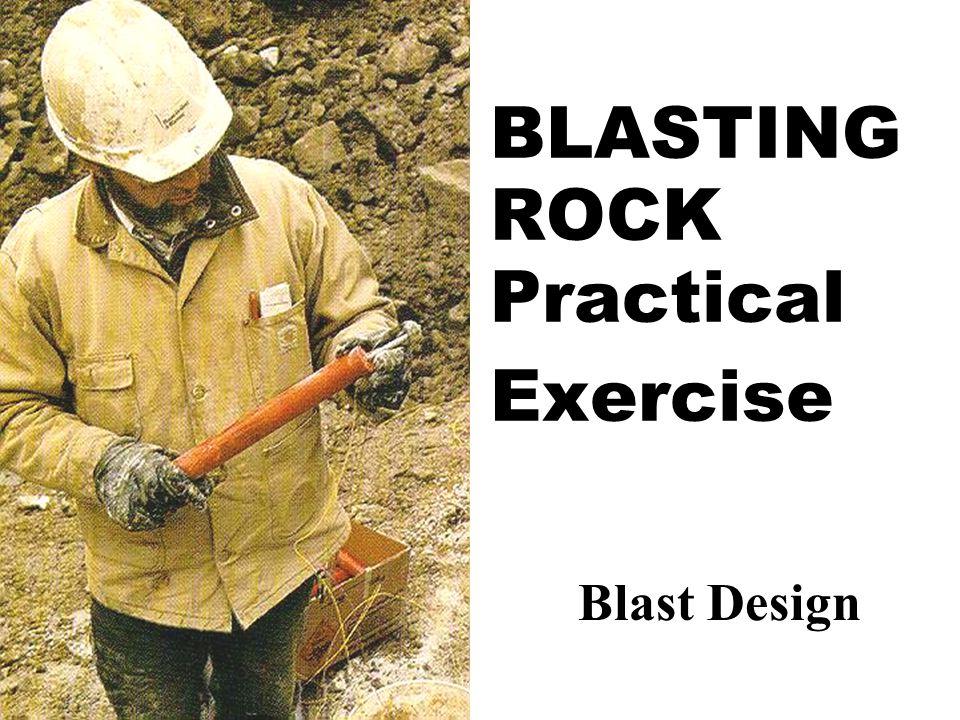 BLASTING ROCK Practical Exercise Blast Design