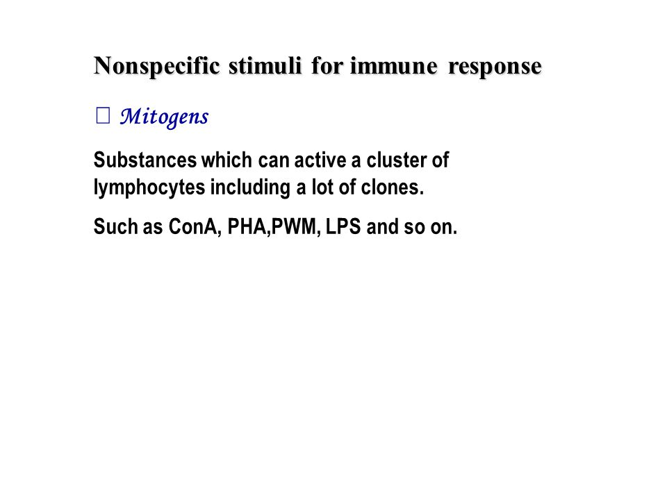 Ⅶ Mitogens Substances which can active a cluster of lymphocytes including a lot of clones.