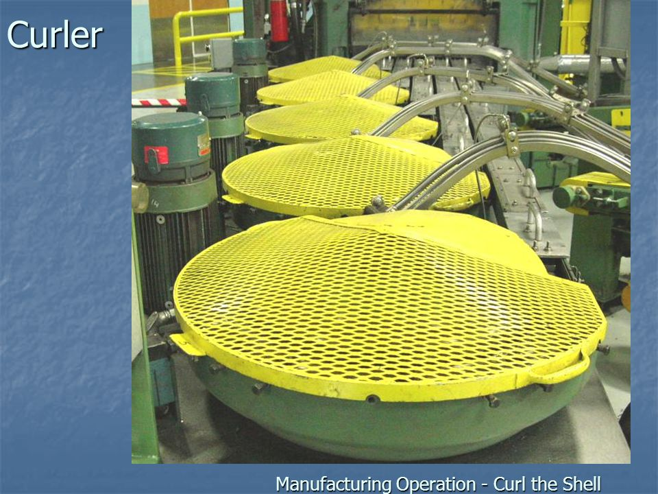 Curler Manufacturing Operation - Curl the Shell