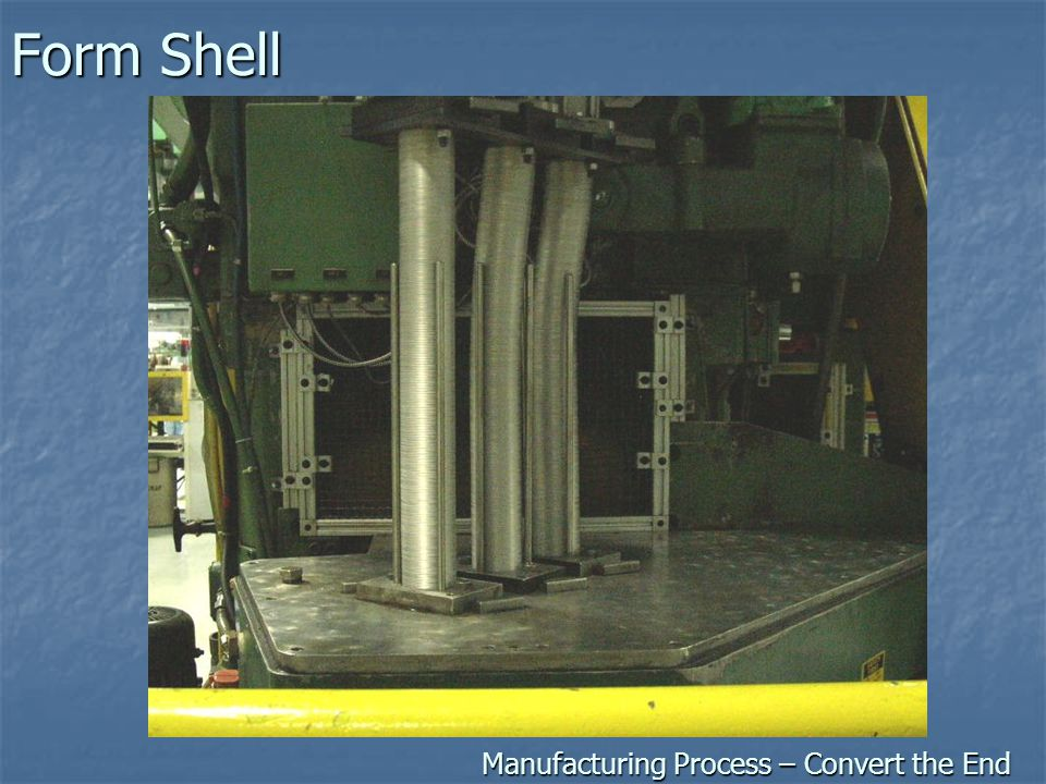 Form Shell Manufacturing Process – Convert the End