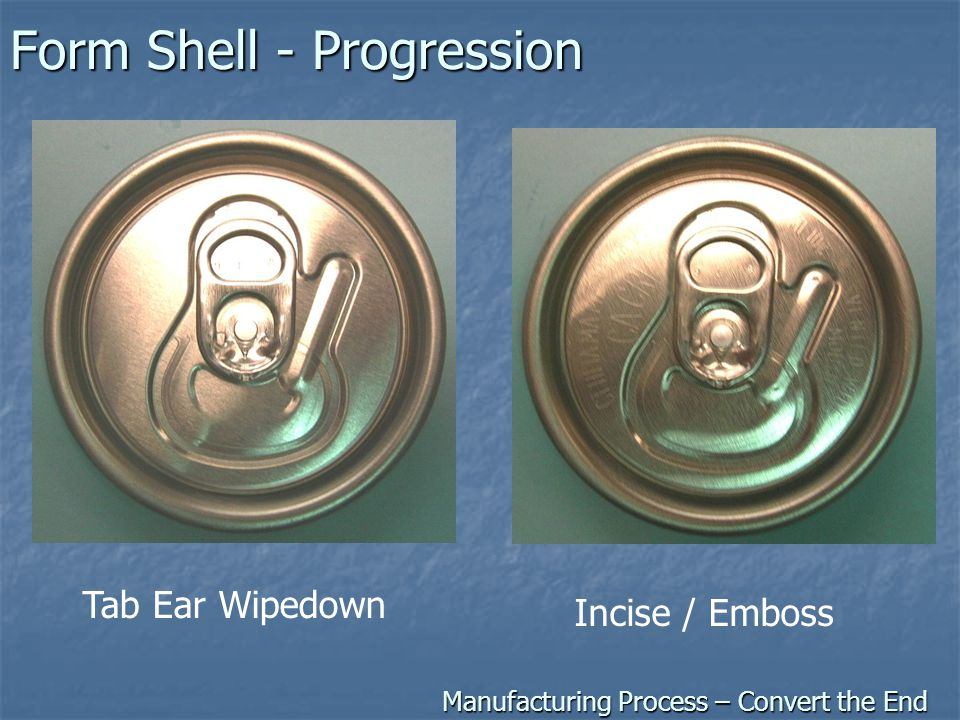 Form Shell - Progression Manufacturing Process – Convert the End Tab Ear Wipedown Incise / Emboss