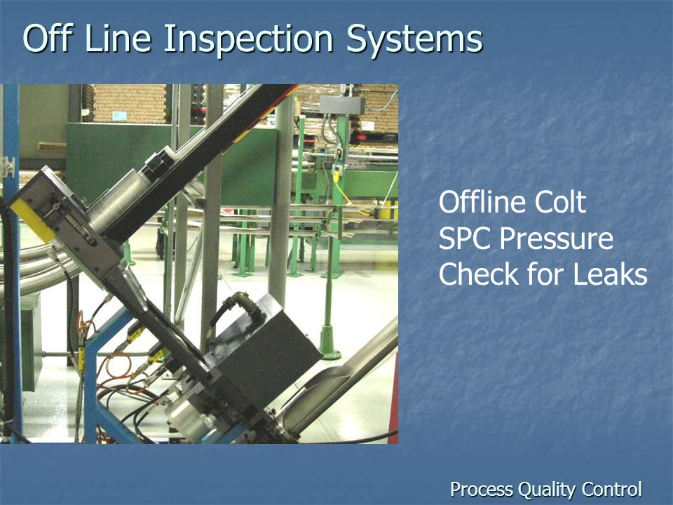 Process Quality Control Off Line Inspection Systems Offline Colt SPC Pressure Check for Leaks