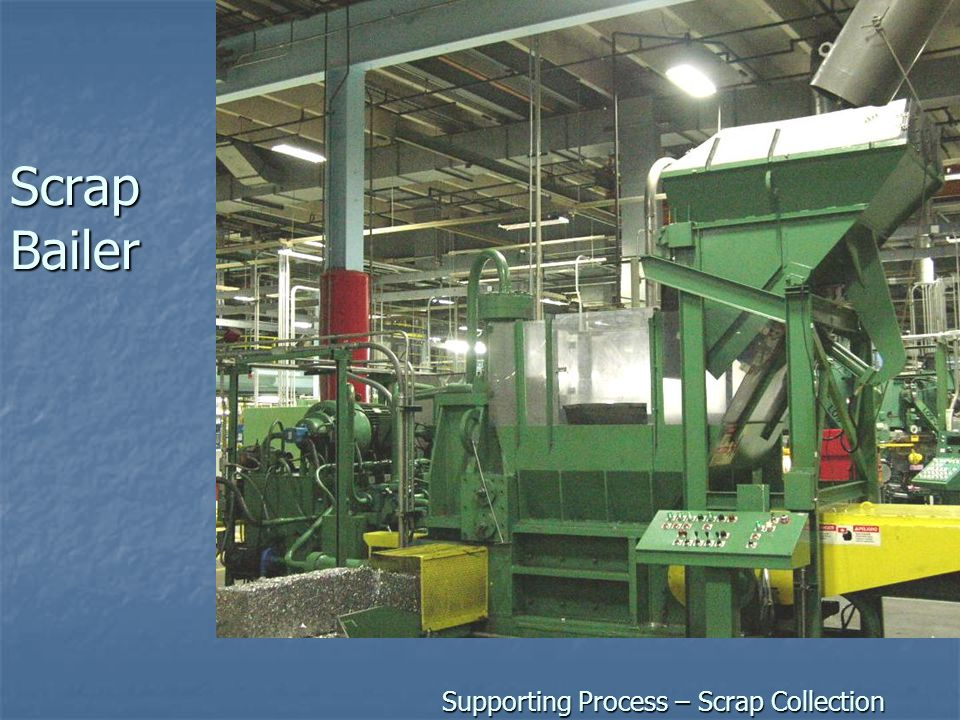 Scrap Bailer Supporting Process – Scrap Collection