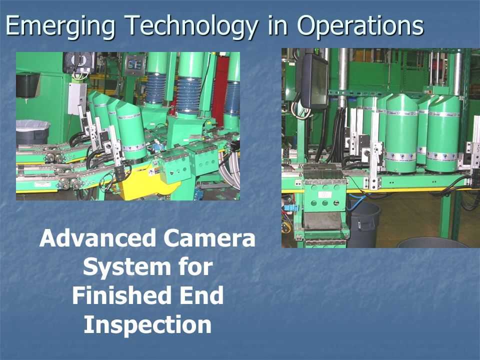 Emerging Technology in Operations Advanced Camera System for Finished End Inspection