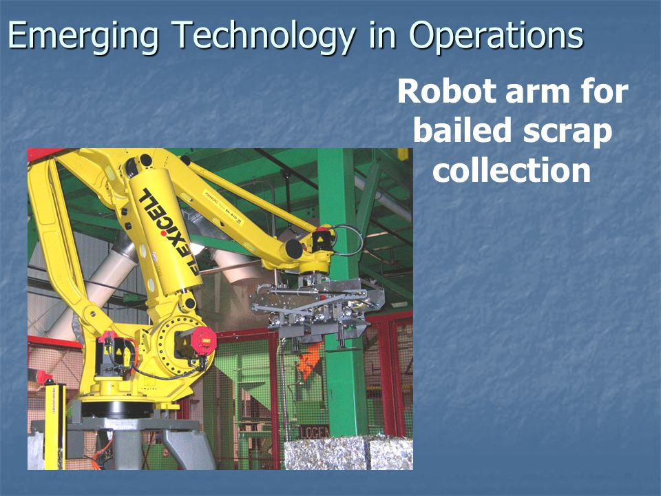Emerging Technology in Operations Robot arm for bailed scrap collection