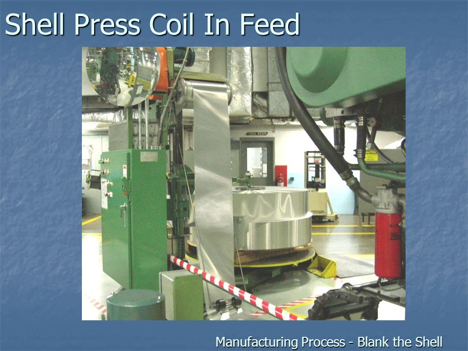 Shell Press Coil In Feed Manufacturing Process - Blank the Shell