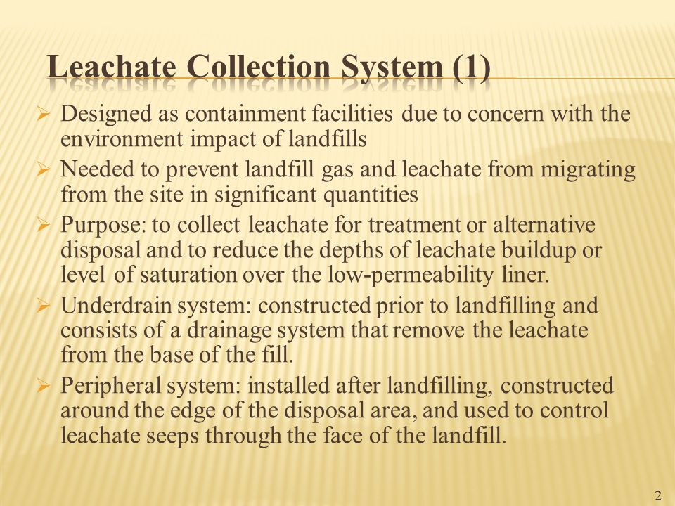  Designed as containment facilities due to concern with the environment impact of landfills  Needed to prevent landfill gas and leachate from migrat