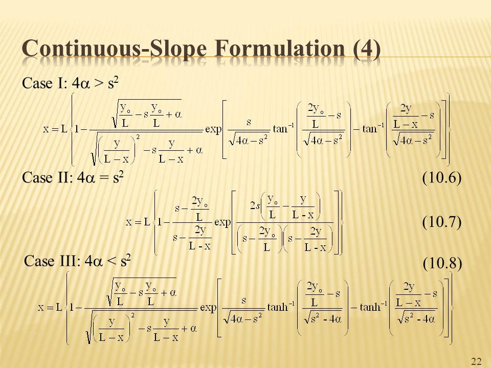 22 Case I: 4  > s 2 Case II: 4  = s 2 Case III: 4  < s 2 (10.6) (10.7) (10.8)