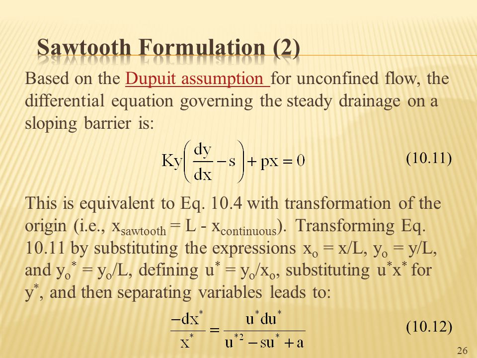 Based on the Dupuit assumption for unconfined flow, the differential equation governing the steady drainage on a sloping barrier is:Dupuit assumption