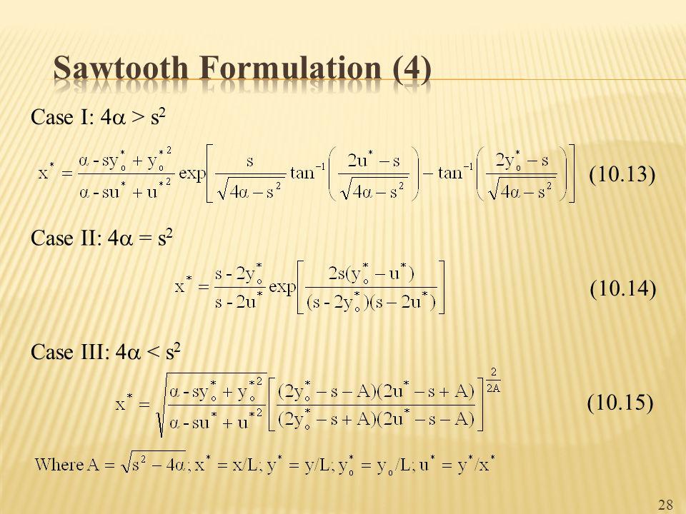 Case I: 4  > s 2 Case II: 4  = s 2 Case III: 4  < s 2 (10.13) (10.14) (10.15) 28