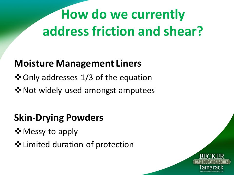 How do we currently address friction and shear.