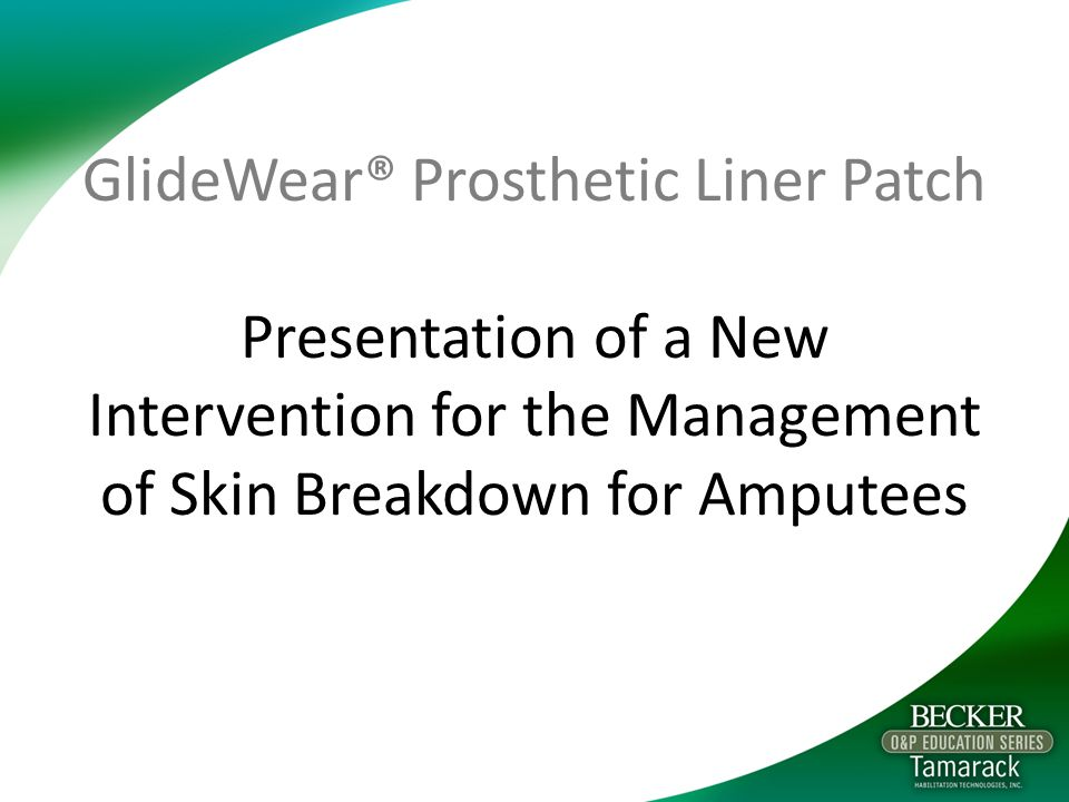 GlideWear® Prosthetic Liner Patch Presentation of a New Intervention for the Management of Skin Breakdown for Amputees