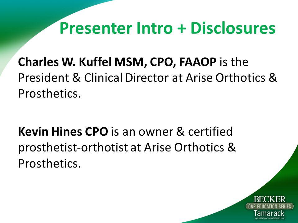 Presenter Intro + Disclosures Charles W.