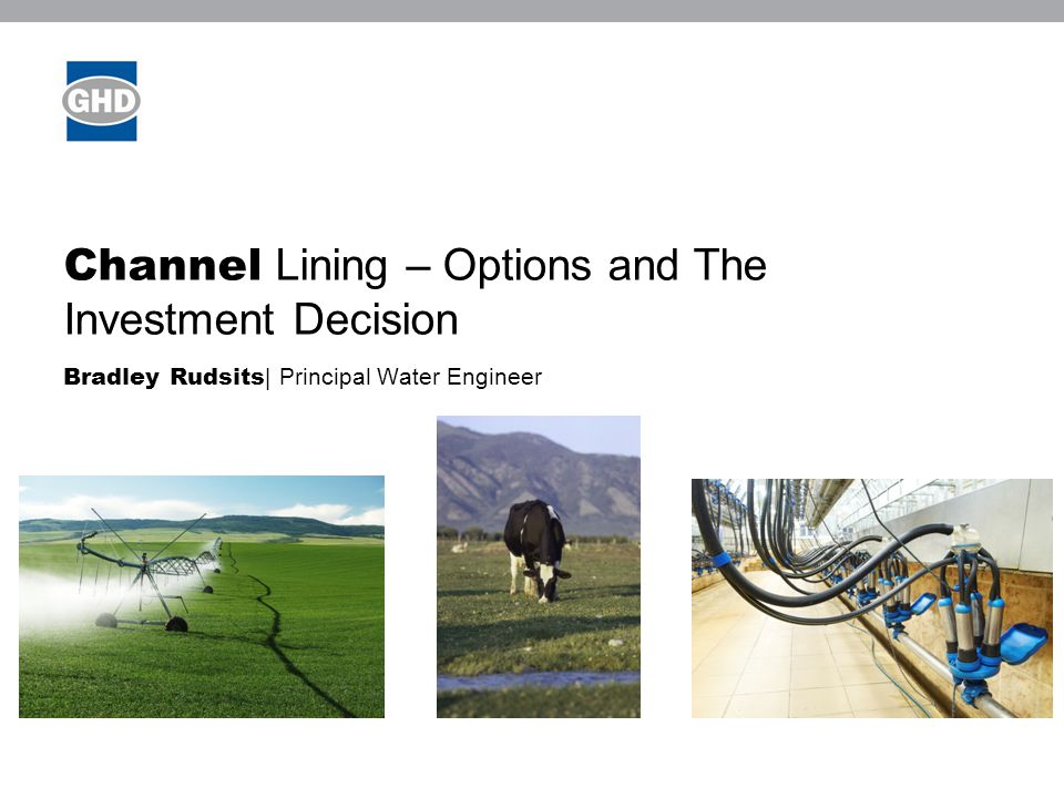 Channel Lining and the Investment Decision www.ghd.com