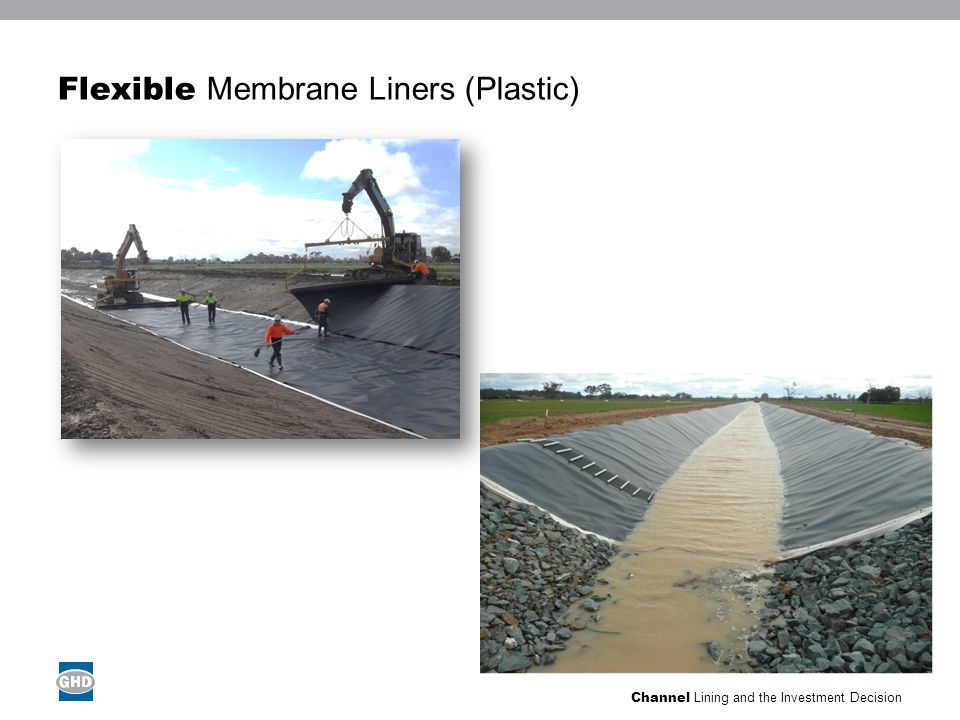 Channel Lining and the Investment Decision Flexible Membrane Liners (Rubber and Bituminous)