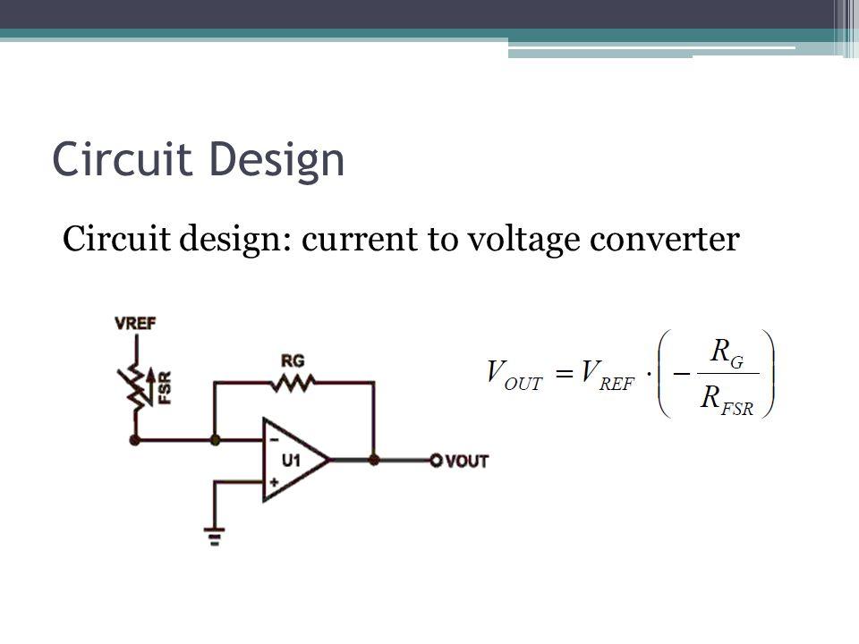 Circuit Design Circuit design: current to voltage converter