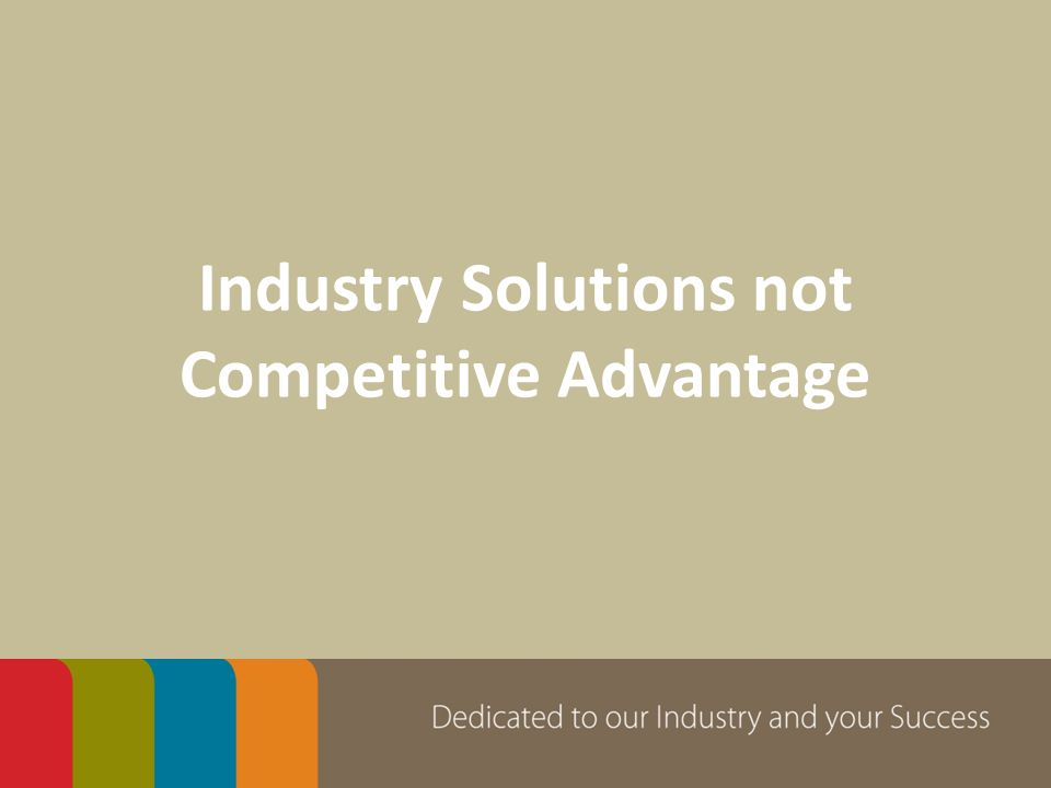 Industry Solutions not Competitive Advantage