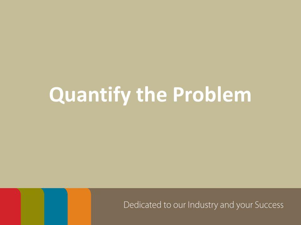 Quantify the Problem