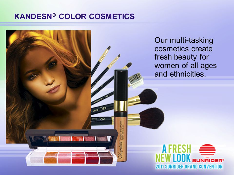 KANDESN ® COLOR COSMETICS Our multi-tasking cosmetics create fresh beauty for women of all ages and ethnicities.