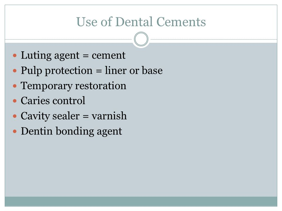 Chemistry of Dental Cements  Dental cements are typically a powder/liquid system  The liquid is an acid  The powder is a base  Powder must be insoluble in oral fluids but reactive with acid