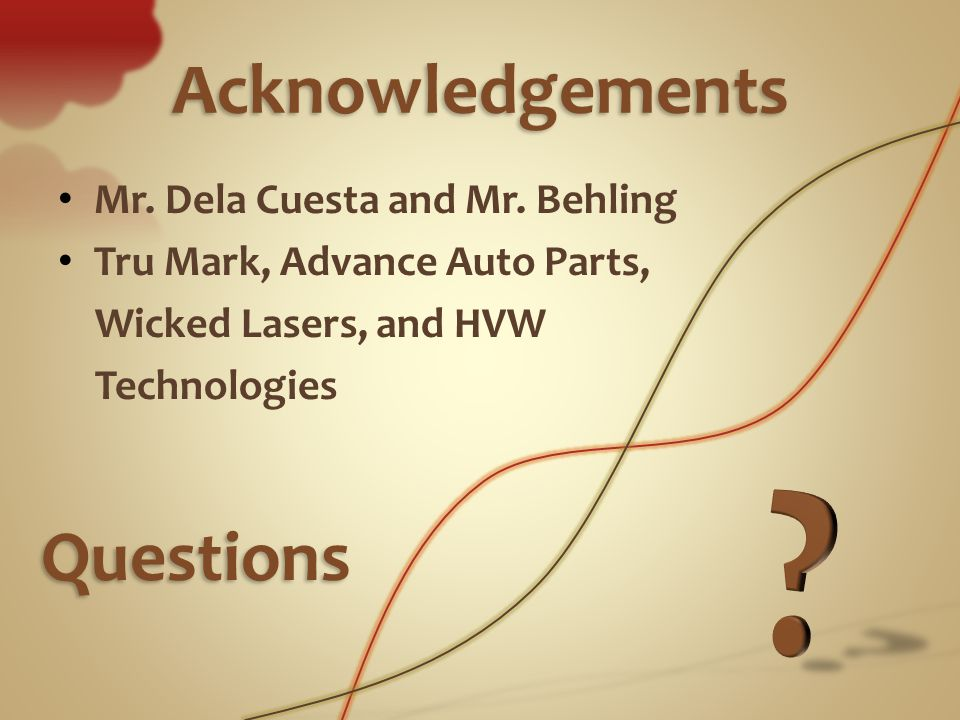 Acknowledgements Mr. Dela Cuesta and Mr.