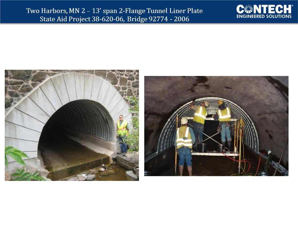 . Two Harbors, MN 2 – 13' span 2-Flange Tunnel Liner Plate State Aid Project 38-620-06, Bridge 92774 - 2006