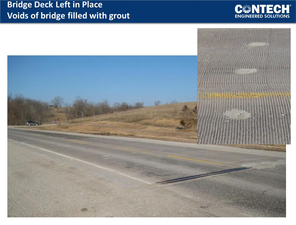 Bridge Deck Left in Place Voids of bridge filled with grout