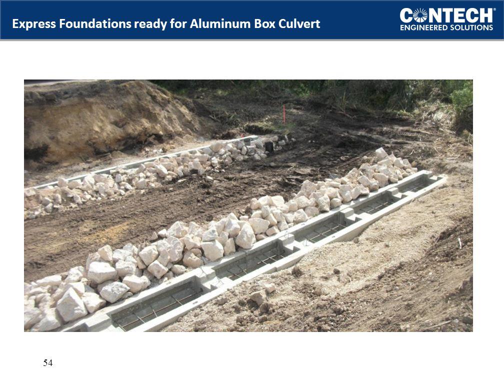 Express Foundations ready for Aluminum Box Culvert 54